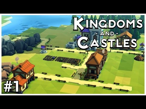 Kingdoms and Castles [Beta] - #1 - The Founding - Let's Play / Gameplay / Construction
