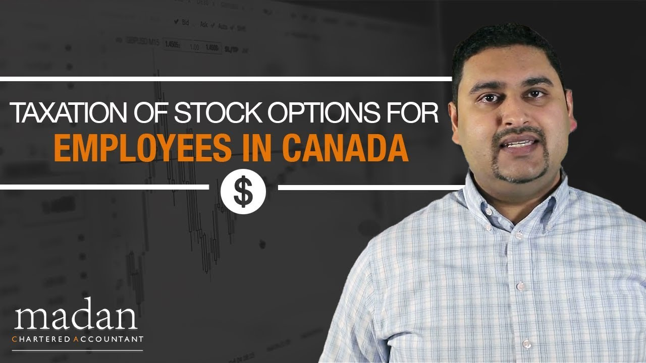 Taxation of Stock Options for Employees in Canada - Madan CA