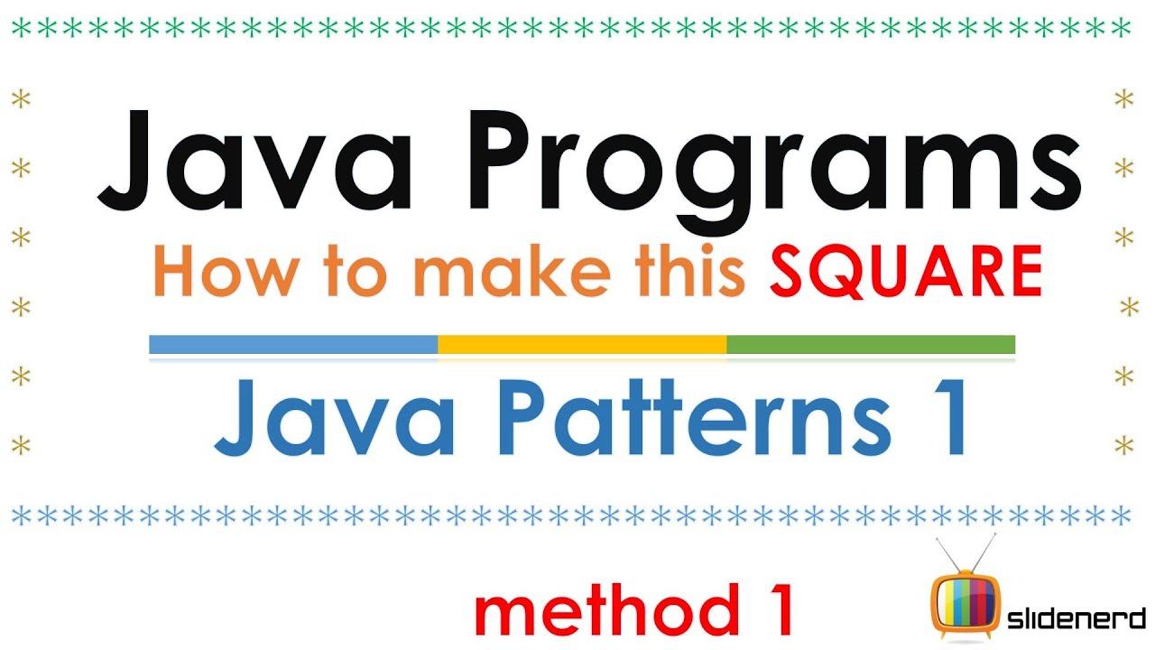 55 Java Program Patterns Square Method 1 |