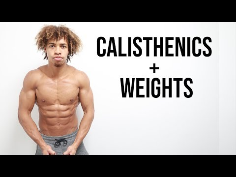 HOW I MIX CALISTHENICS AND WEIGHT LIFTING FOR STRENGTH AND SIZE