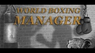 World Boxing Manager - Lets Play Folge 1 - deutsch