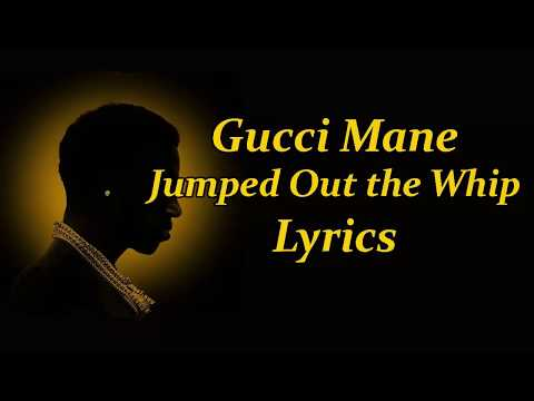 Gucci Mane - Jumped Out The Whip Lyrics
