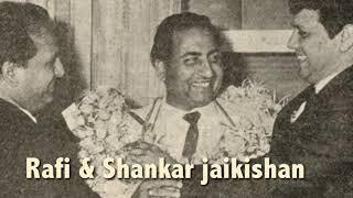 Mohammad Rafi & Shankar Jaikishan...