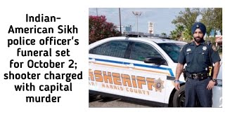Indian-American Sikh police officer's funeral set for October 2; shooter charged with capital murder