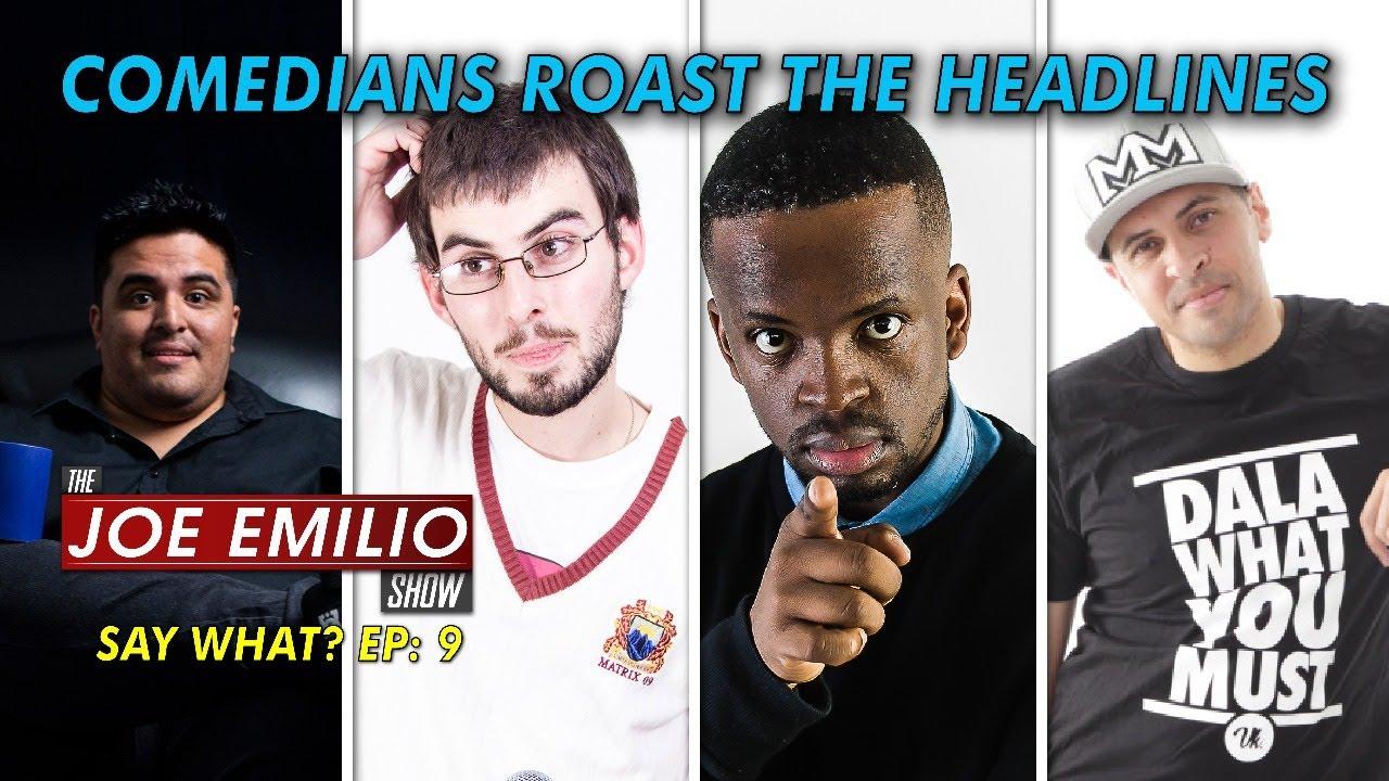 Comedians Roast the Headlines | SAY WHAT?! Ep 9 | The Joe Emilio Show | 4 Feb 2021