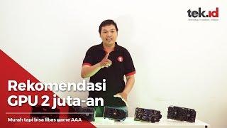 Cocok buat para gamer, rekomendasi GPU murah-meriah Rp2 juta