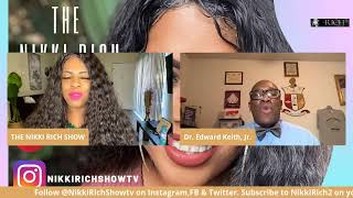 The Nikki Rich Show Live with Edward Keith Jr