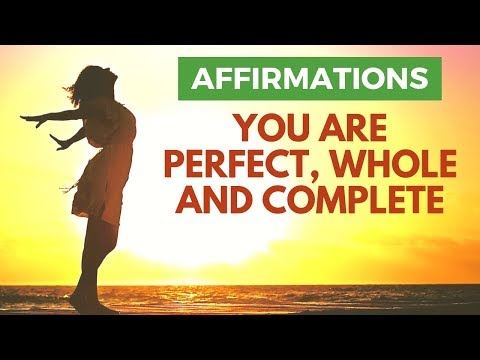 You Are Perfect, Whole and Complete | Affirmations to Celebrate Your Perfection!