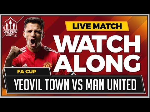 Yeovil town vs manchester united live stream fa cup watchalong
