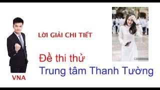 [VẬT LÝ - 2K2] CHỮA ĐỀ THI THỬ TTLT THANH TƯỜNG - ĐỀ HAY + LẠ + KHÓ