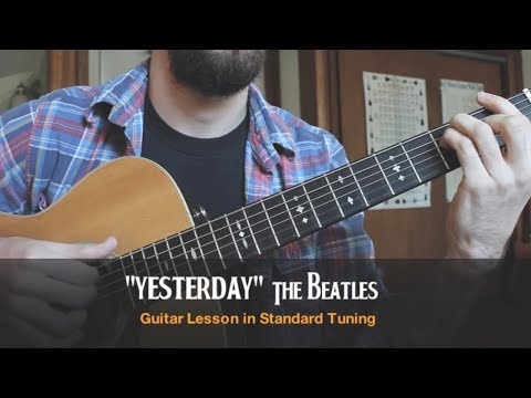 "The Beatles ""Yesterday""- Standard Tuning Guitar Lesson - Must Know Guitar Songs"