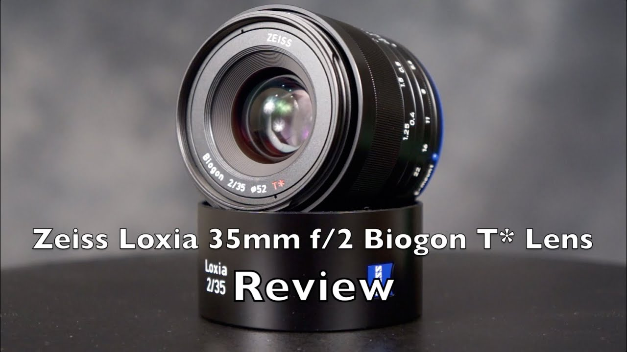 zeiss loxia 35mm f2 lens review full frame e mount youtube