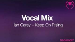Ian Carey - Keep On Rising (Vocal Mix)