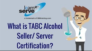 What is TABC Alcohol Seller/ Server Certification? - Learn2Serve Video