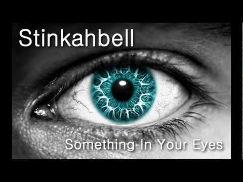 [HD] Stinkahbell - Something In Your Eyes, Download Link Included