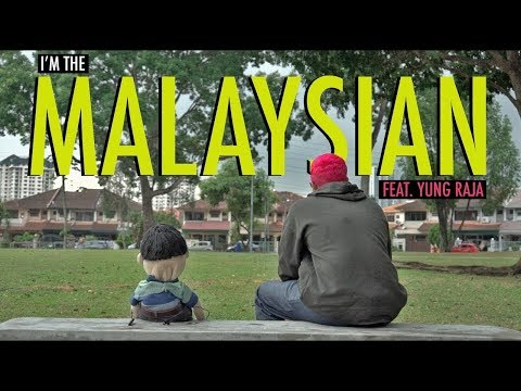 I'M THE MALAYSIAN | Feat YUNG RAJA