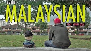 I'M THE MALAYSIAN | Feat YUNG RAJA