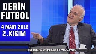 (..) Derin Futbol 4 Mart 2019 Kısım 2/6 - Beyaz TV
