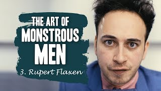 The Art of Monstrous Men - Episode #3 (Rupert Flaxen)