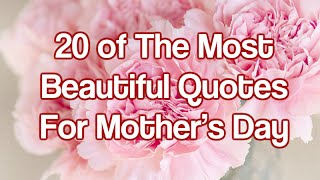 20 of The Most Beautiful Quotes For Mother's Day