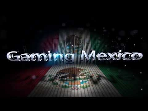 Intro Gaming Mexico :D