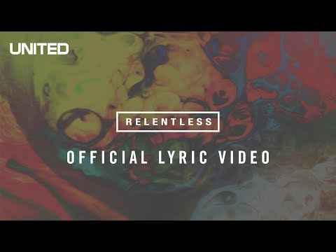 Relentless Lyric Video - Hillsong UNITED