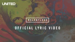 Hillsong UNITED Relentless Lyric Video