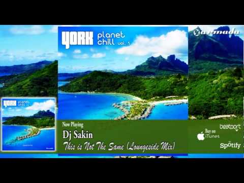 Dj Sakin - This is Not The Same (Loungeside Mix)