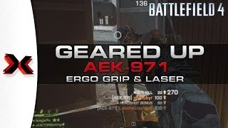 Battlefield 4 Geared Up: AEK w/ ergo grip - Going Ham!