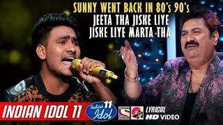 Sunny Indian Idol 11 - Jeeta Tha Jiske Liye Jiske Liye Marta Tha - Neha Kakkar - Kumar Sanu - 2020