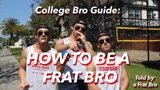 WEBISODE 4: HOW TO BE A FRAT BRO