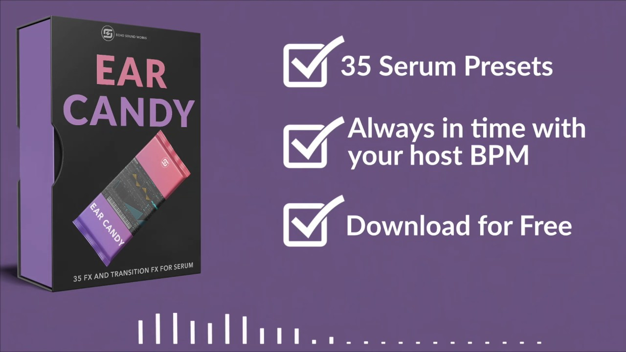 Free Serum Presets | Ear Candy  - FX & Transition Presets