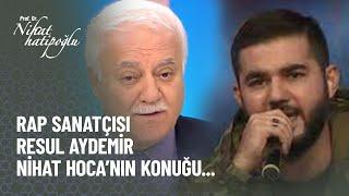 Başarılı rap sanatçısı Resul Aydemir, Nihat Hatipoğlu ile İftar programına konuk oldu...