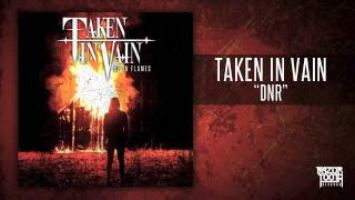 Watch Taken In Vain Dnr video