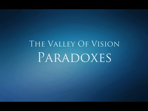 The Valley of Vision - Paradoxes (Penitence & Deprecation)