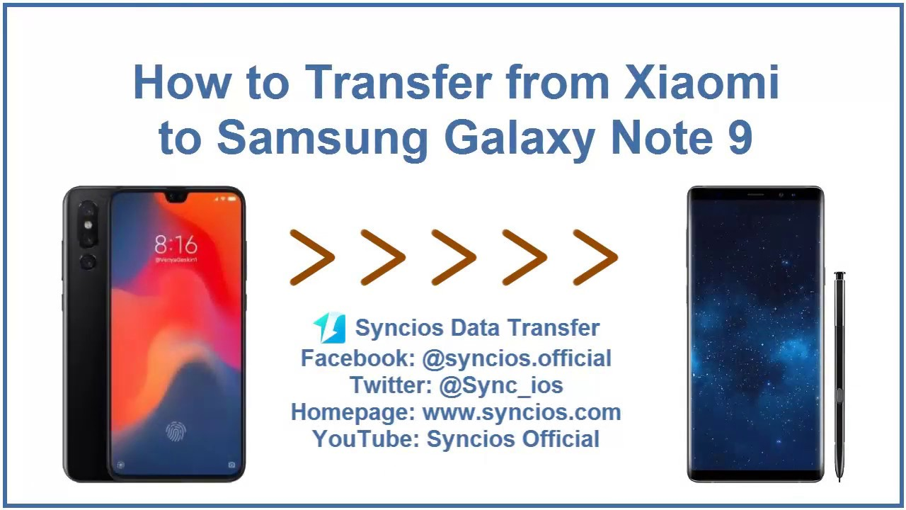 How To Transfer from Xiaomi to Samsung Galaxy Note 9 - Syncios