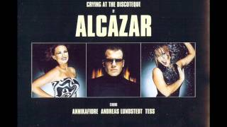 Alcazar - Crying At The Discoteque (2000)