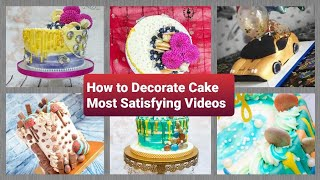 Most Satisfying Cake Decorating Ideas Compilation Cake Making Satisfying VideoHow to Decorate Cake