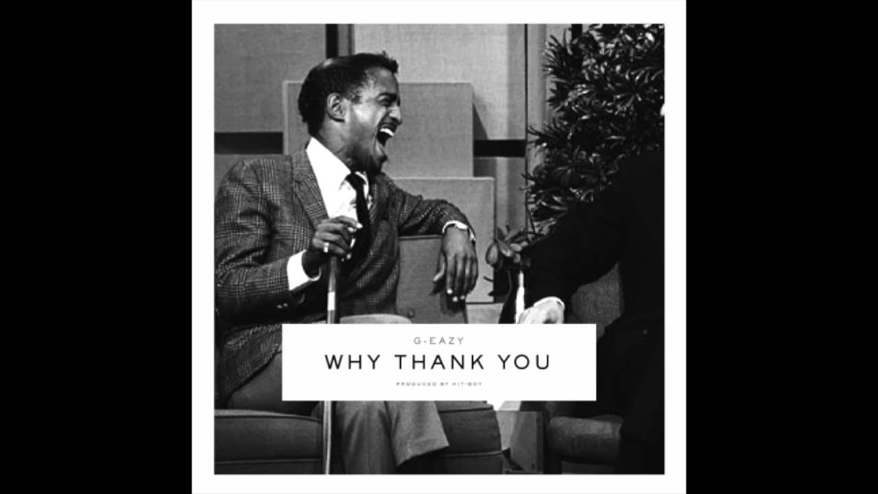"""G-Eazy """"Why Thank You"""" (produced By Hit-Boy)"""