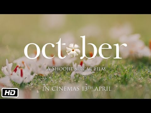 October (World of October Trailer) - Varun Dhawan, Banita Sandhu, Shoojit Sircar
