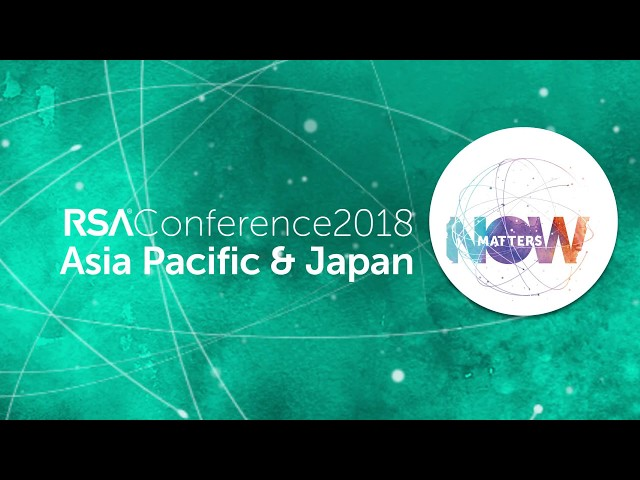 Highlights from RSAC 2018 Asia Pacific & Japan