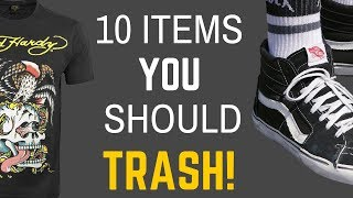 10 Things YOU OWN That Are OUT OF STYLE