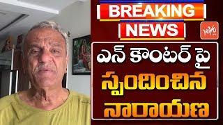 CPI Leader K Narayana Talks on Disha Case | Hyderabad News
