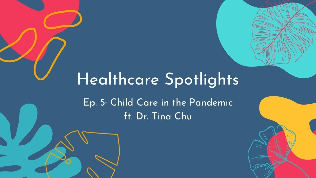Download Healthcare Spotlights, ep. 5: Child Care in the Pandemic, ft. Dr. Tina Chu