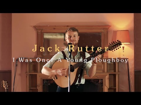 Jack Rutter • I Was Once a Young Ploughboy • Official Video (HD) Mp3