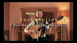 Jack Rutter • I Was Once a Young Ploughboy • Official Video (HD)