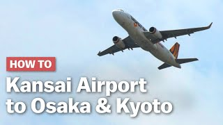 how-to-get-from-kansai-airport-to-osaka-amp-kyoto-japan-guide-com