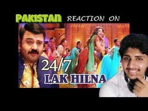 Reaction on 24/7 Lak Hilna Video Song by Pakistan    from Punjab  Nahi Jaung