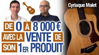 De 0 à 8000 EUROS avec la VENTE de son 1er PRODUIT à 97 EUROS ! (GUITARE)