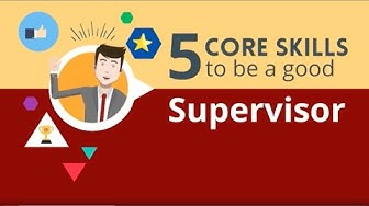 Supervision skills: 5 Core Skills to Be a Good Supervisor